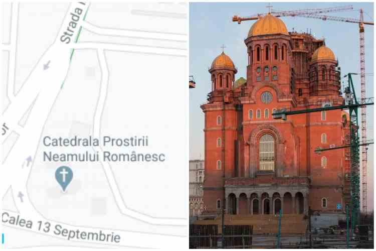 """""""Catedrala Prostirii Neamului Românesc"""" - Un nou obiectiv atractiv în Capitală pe Google Maps"""